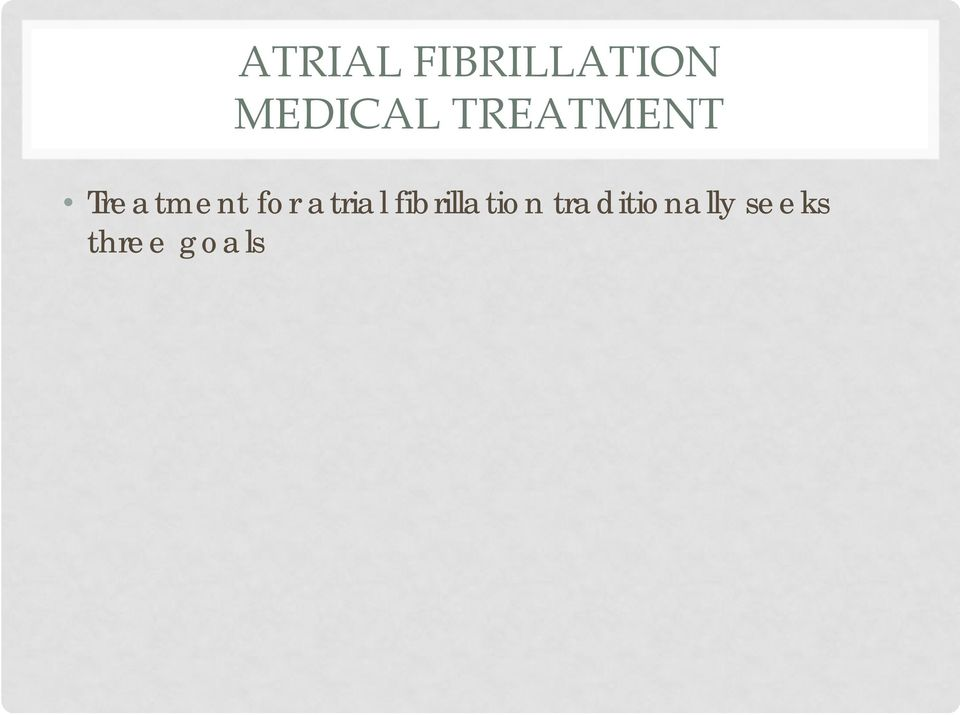 Treatment for atrial