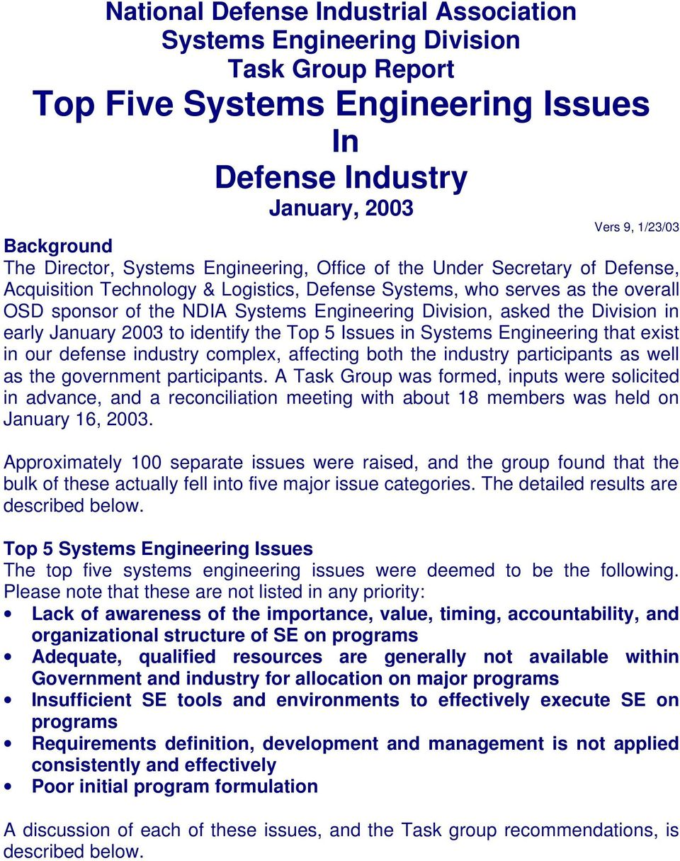 asked the Division in early January 2003 to identify the Top 5 Issues in Systems Engineering that exist in our defense industry complex, affecting both the industry participants as well as the