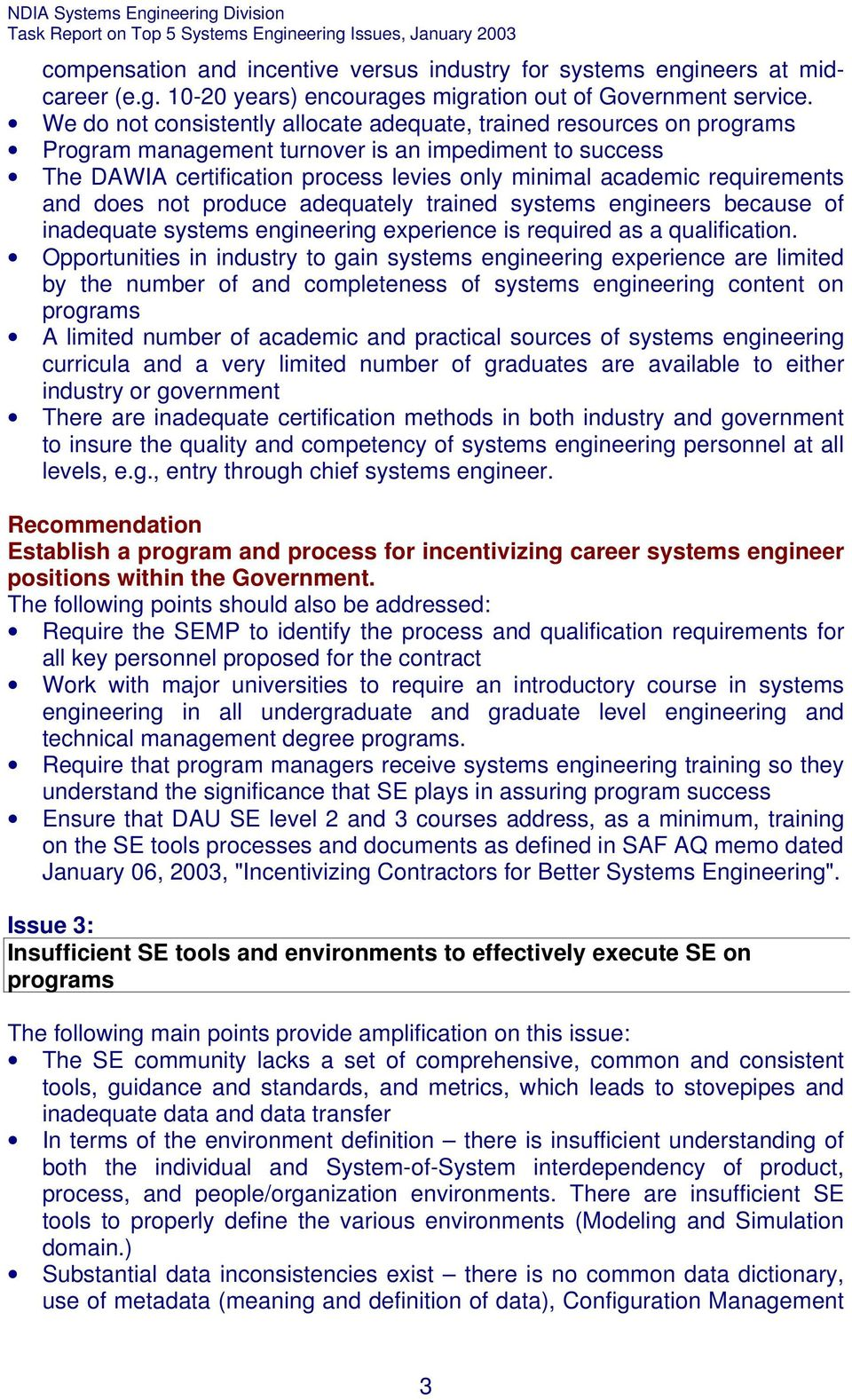 requirements and does not produce adequately trained systems engineers because of inadequate systems engineering experience is required as a qualification.