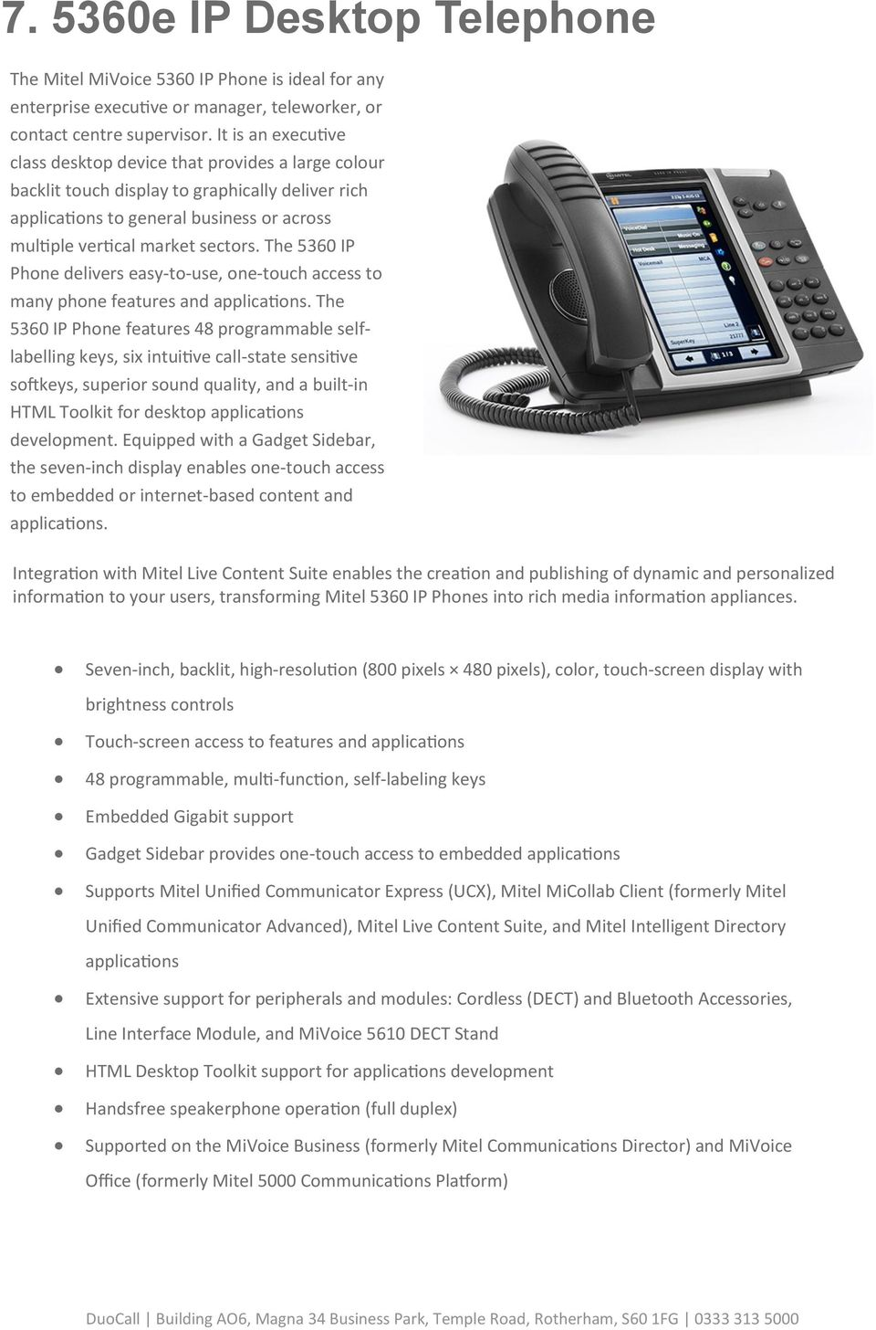The 5360 IP Phone delivers easy-to-use, one-touch access to many phone features and applications.