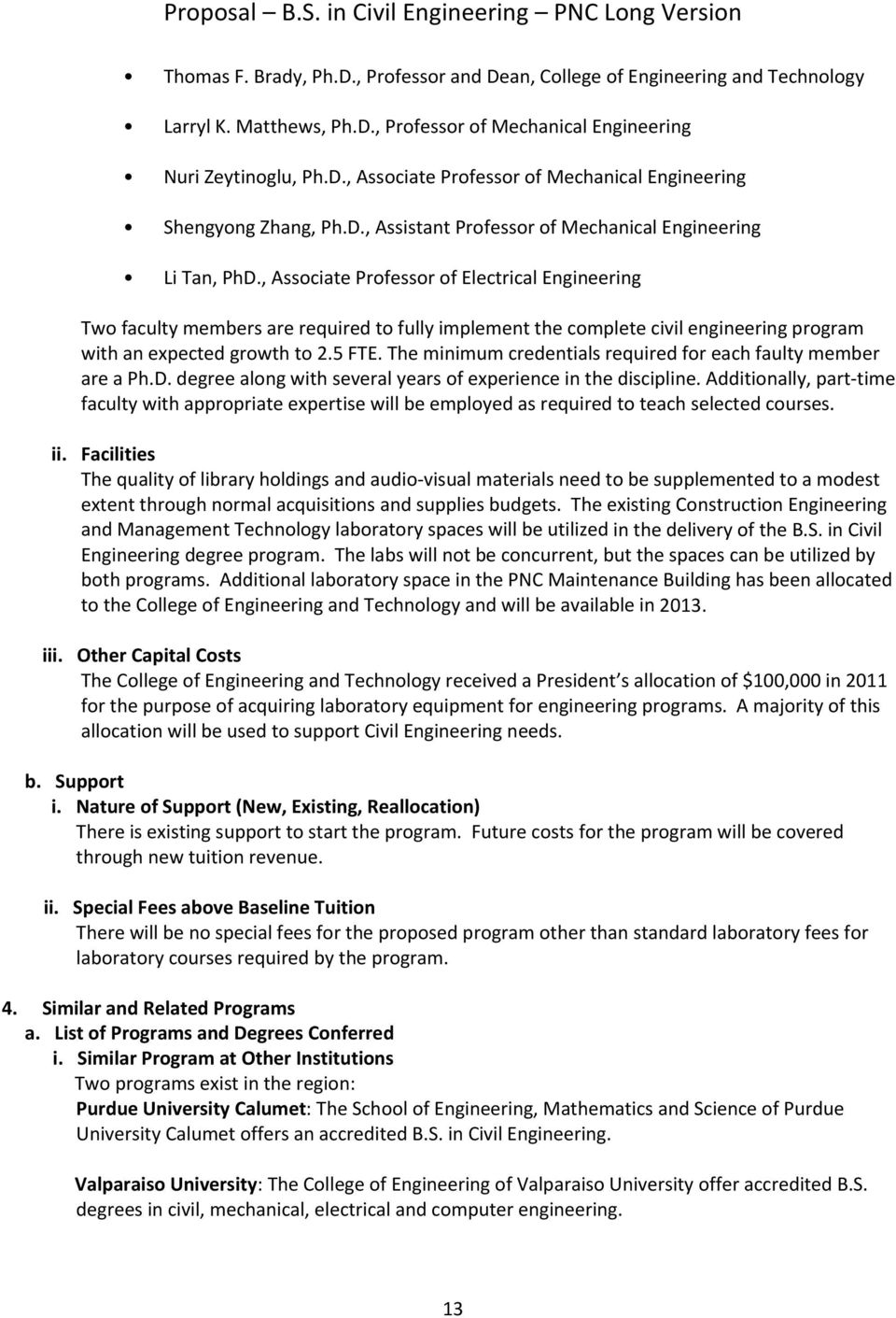 , Associate Professor of Electrical Engineering Two faculty members are required to fully implement the complete civil engineering program with an expected growth to 2.5 FTE.