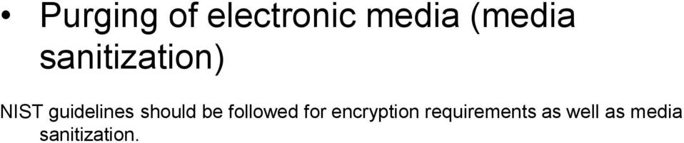 should be followed for encryption