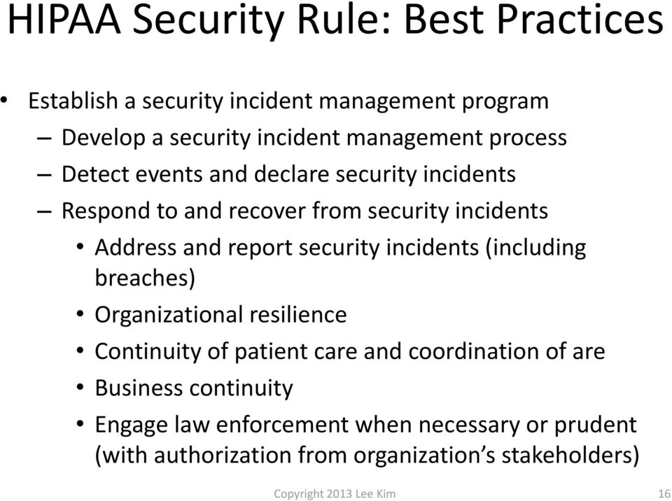 security incidents (including breaches) Organizational resilience Continuity of patient care and coordination of are Business