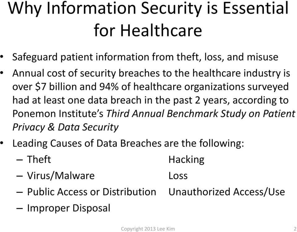 2 years, according to Ponemon Institute s Third Annual Benchmark Study on Patient Privacy & Data Security Leading Causes of Data Breaches