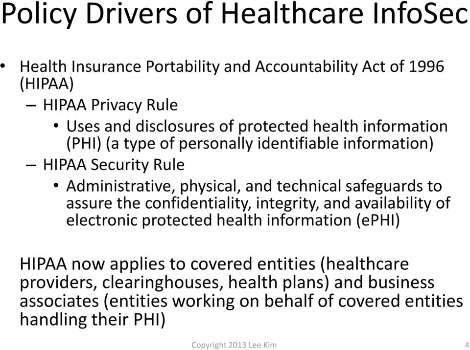 to assure the confidentiality, integrity, and availability of electronic protected health information (ephi) HIPAA now applies to covered entities