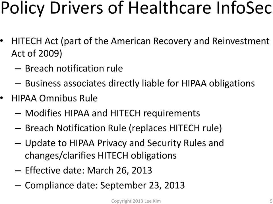HITECH requirements Breach Notification Rule (replaces HITECH rule) Update to HIPAA Privacy and Security Rules and