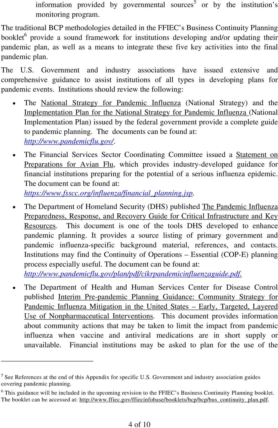 pandemic plan, as well as a means to integrate these five key activities into the final pandemic plan. The U.S.