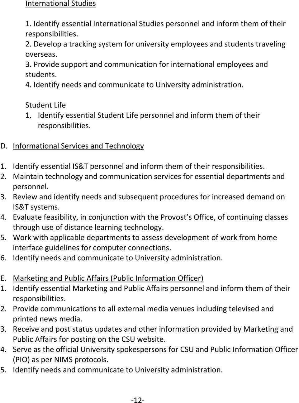 Identify needs and communicate to University administration. Student Life 1. Identify essential Student Life personnel and inform them of their responsibilities. D.