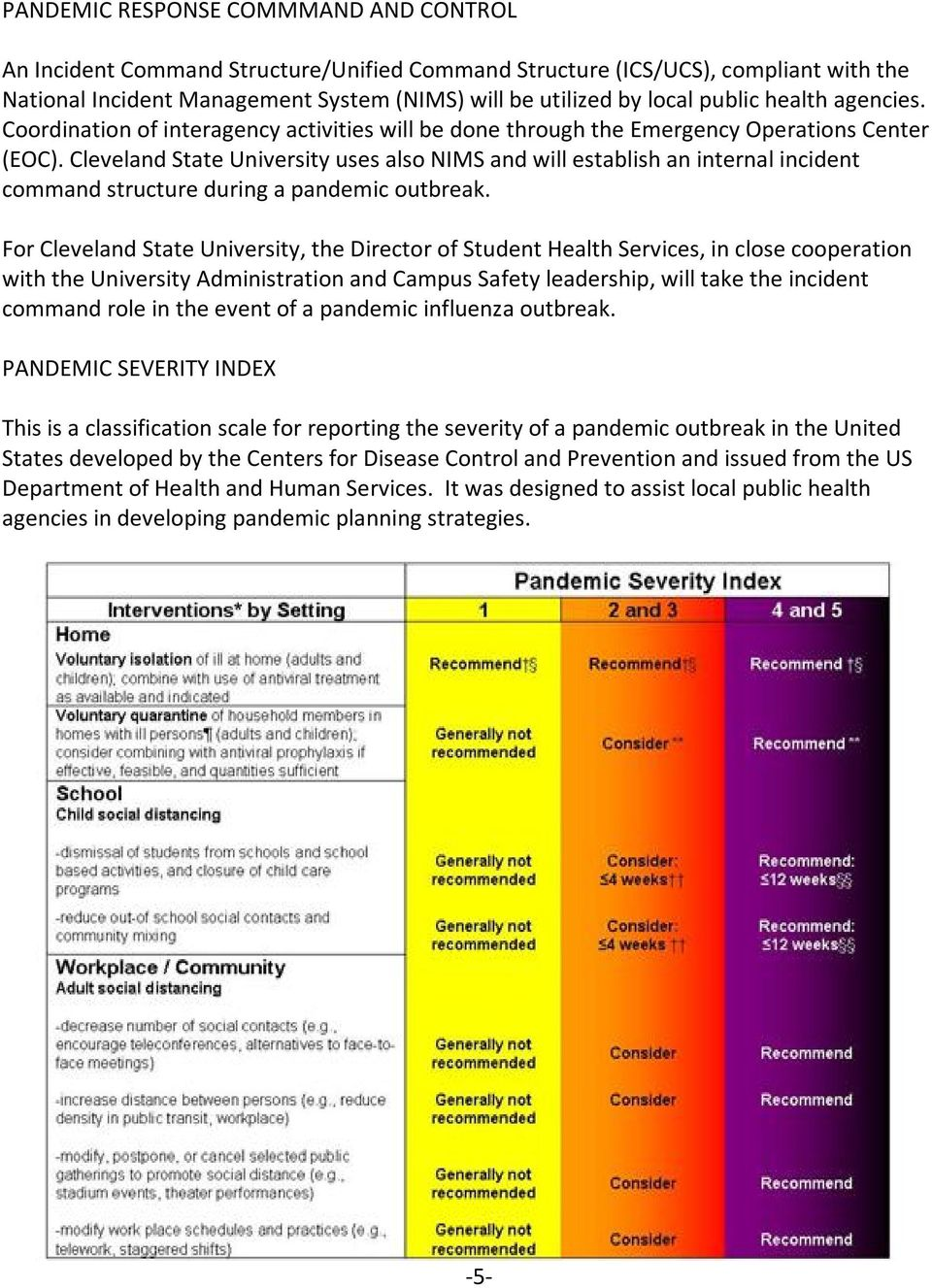 Cleveland State University uses also NIMS and will establish an internal incident command structure during a pandemic outbreak.