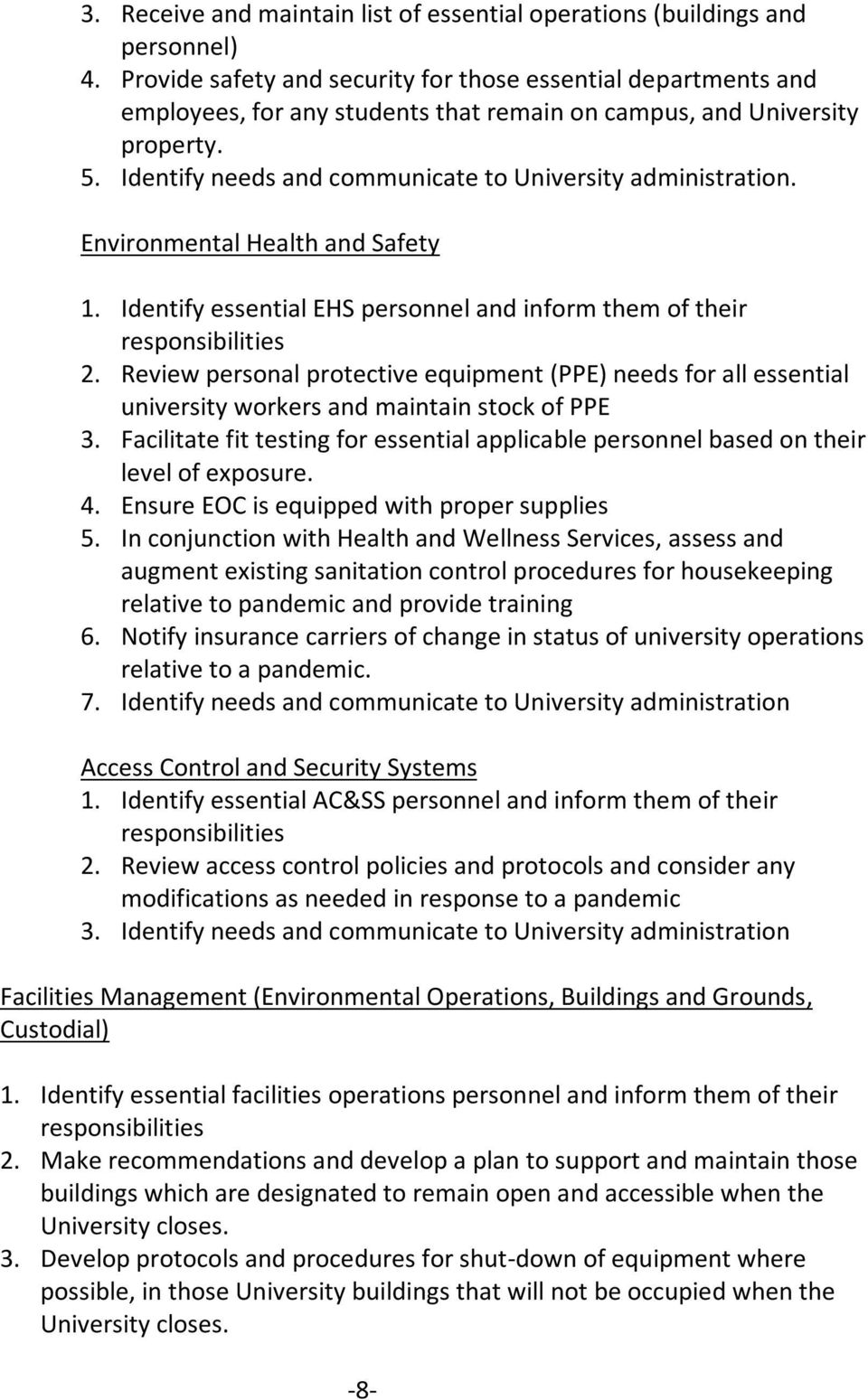 Identify needs and communicate to University administration. Environmental Health and Safety 1. Identify essential EHS personnel and inform them of their responsibilities 2.