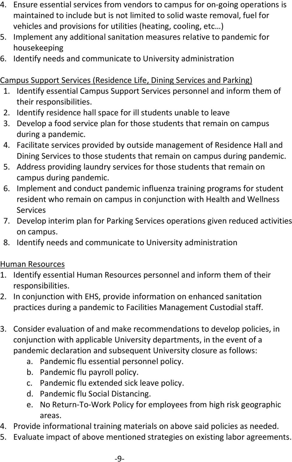 Identify needs and communicate to University administration Campus Support Services (Residence Life, Dining Services and Parking) 1.