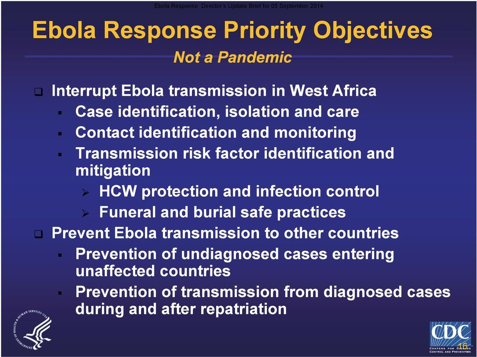 identification and mitigation HCW protection and infection control Funeral and burial safe practices Prevent Ebola transmission to other