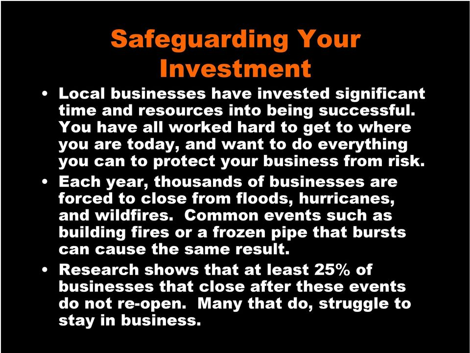 Each year, thousands of businesses are forced to close from floods, hurricanes, and wildfires.