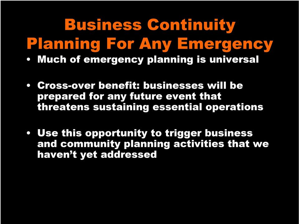 event that threatens sustaining essential operations Use this opportunity to