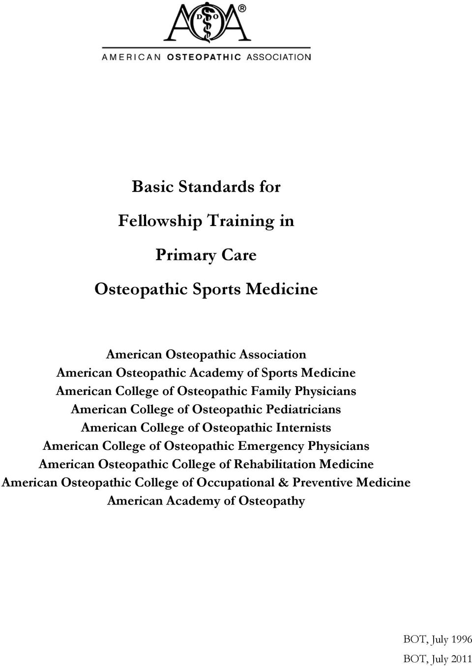 American College of Osteopathic Internists American College of Osteopathic Emergency Physicians American Osteopathic College of