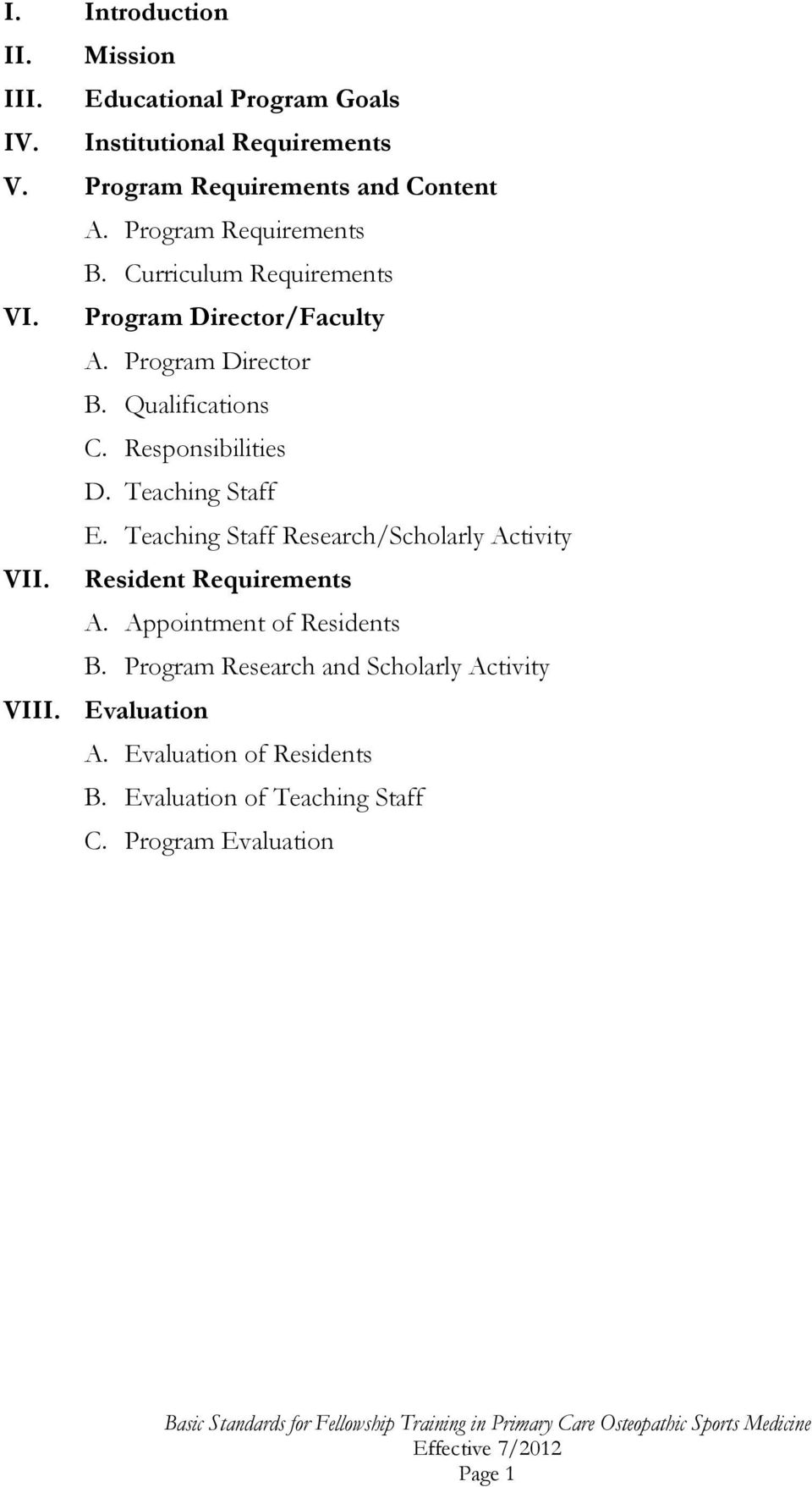 Responsibilities D. Teaching Staff E. Teaching Staff Research/Scholarly Activity VII. Resident Requirements A.