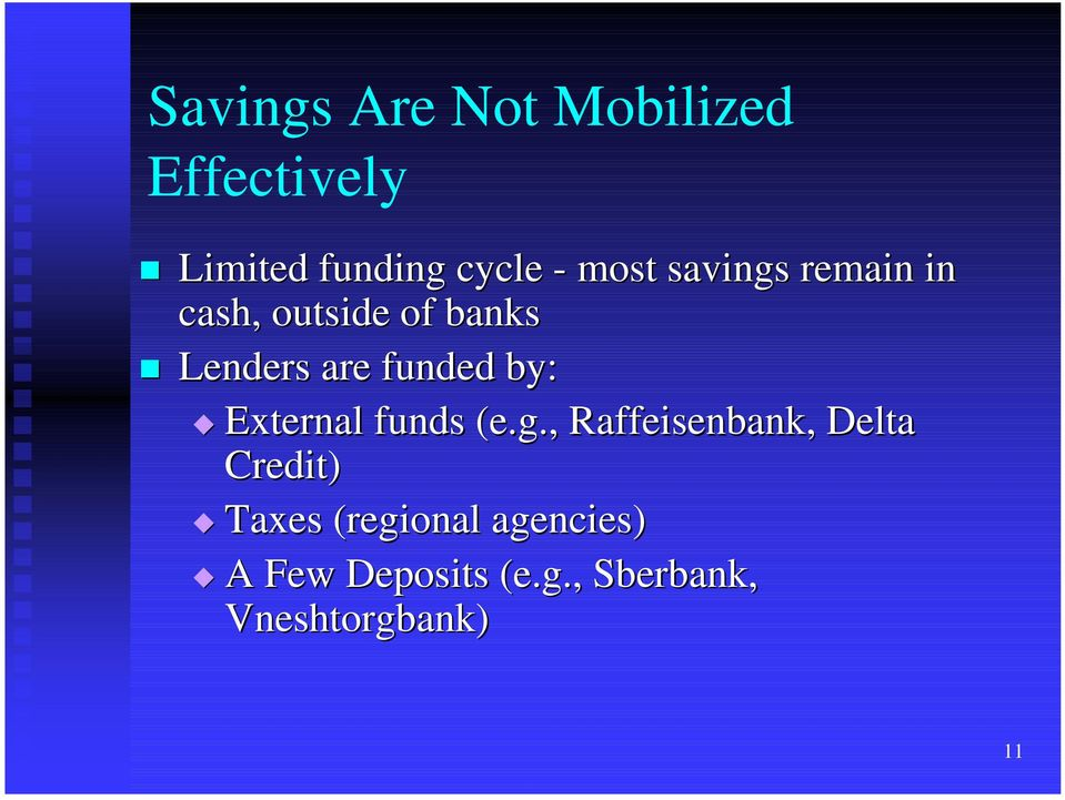 banks! Lenders are funded by: # External funds (e.g.