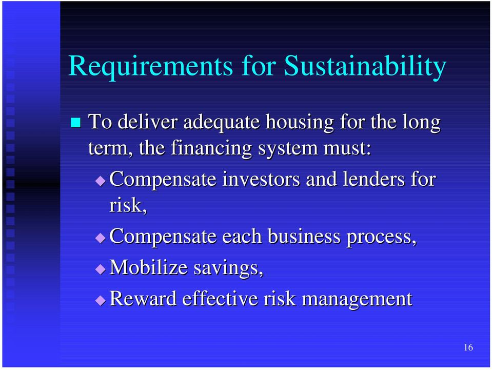 system must: # Compensate investors and lenders for risk, #