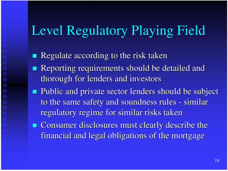 Public and private sector lenders should be subject to the same safety and soundness rules -