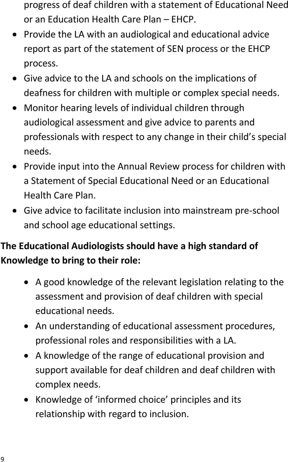 Give advice to the LA and schools on the implications of deafness for children with multiple or complex special needs.