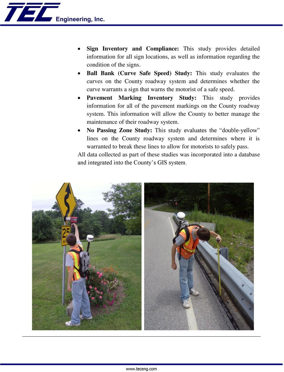 Pavement Marking Inventory Study: This study provides information for all of the pavement markings on the County roadway system.