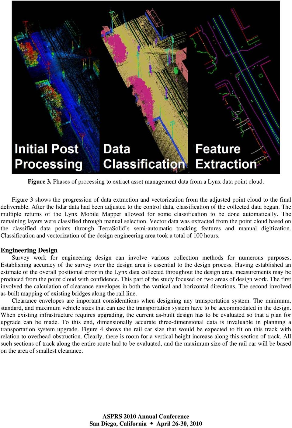 After the lidar data had been adjusted to the control data, classification of the collected data began.