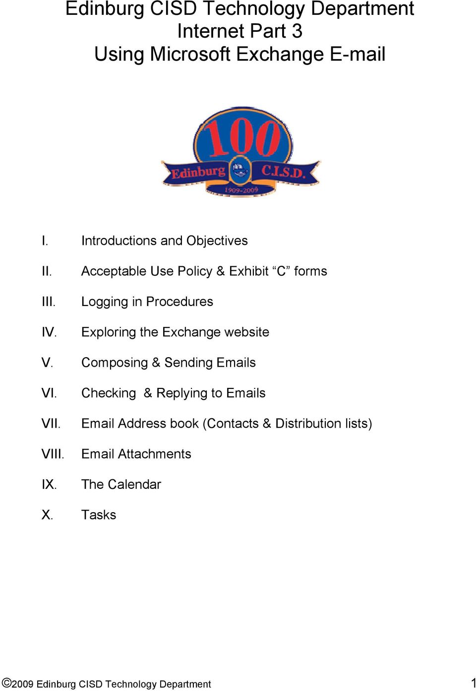 Acceptable Use Policy & Exhibit C forms Logging in Procedures Exploring the Exchange website V.