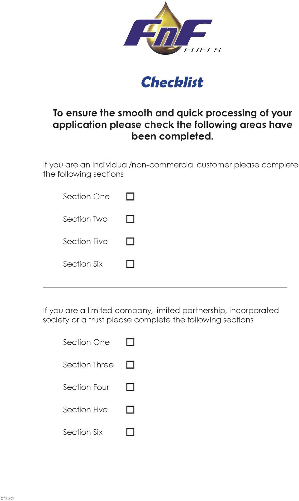 If you are an individual/non-commercial customer please complete the following sections Section One Section Two