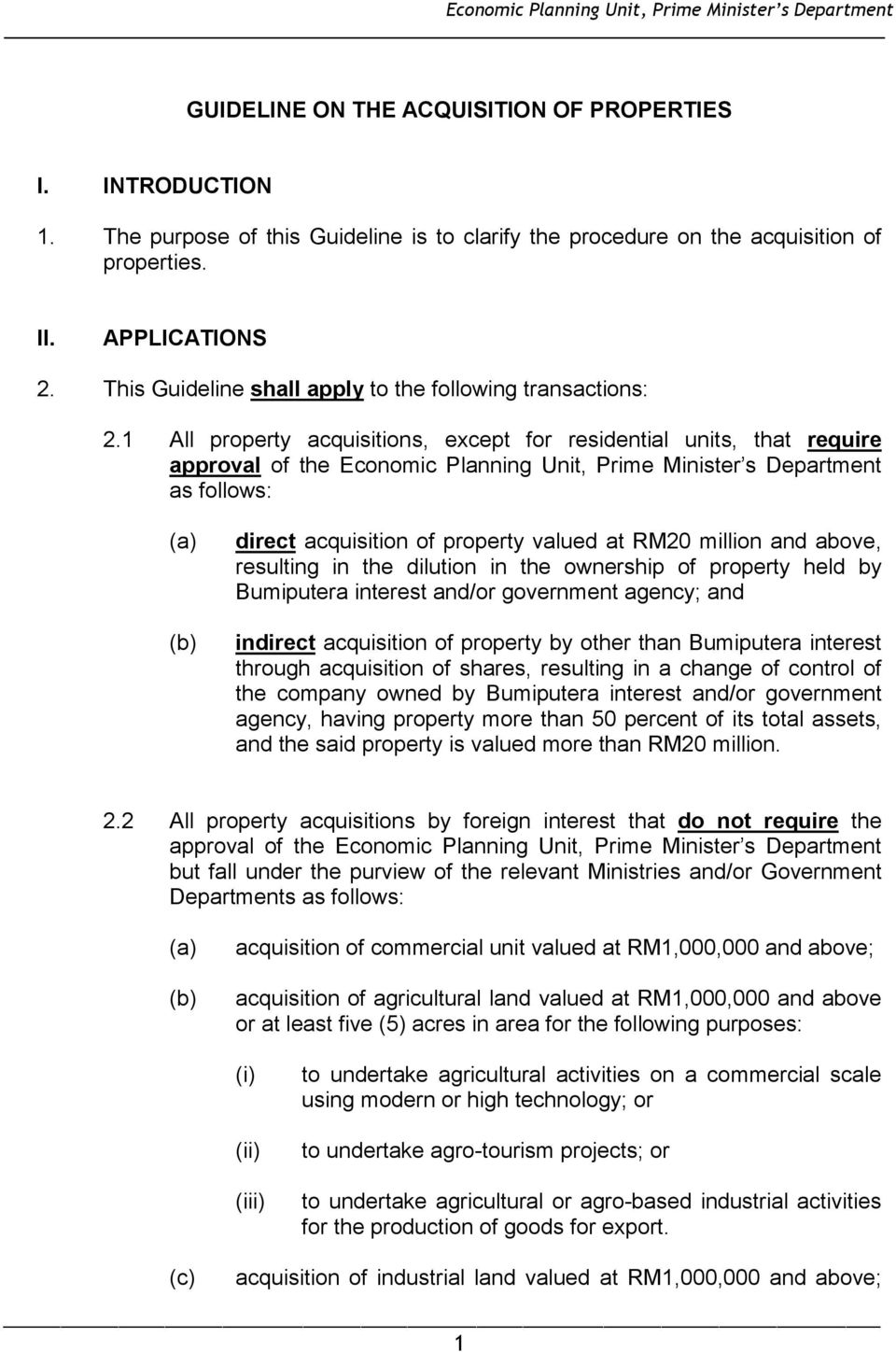 1 All property acquisitions, except for residential units, that require approval of the Economic Planning Unit, Prime Minister s Department as follows: direct acquisition of property valued at RM20