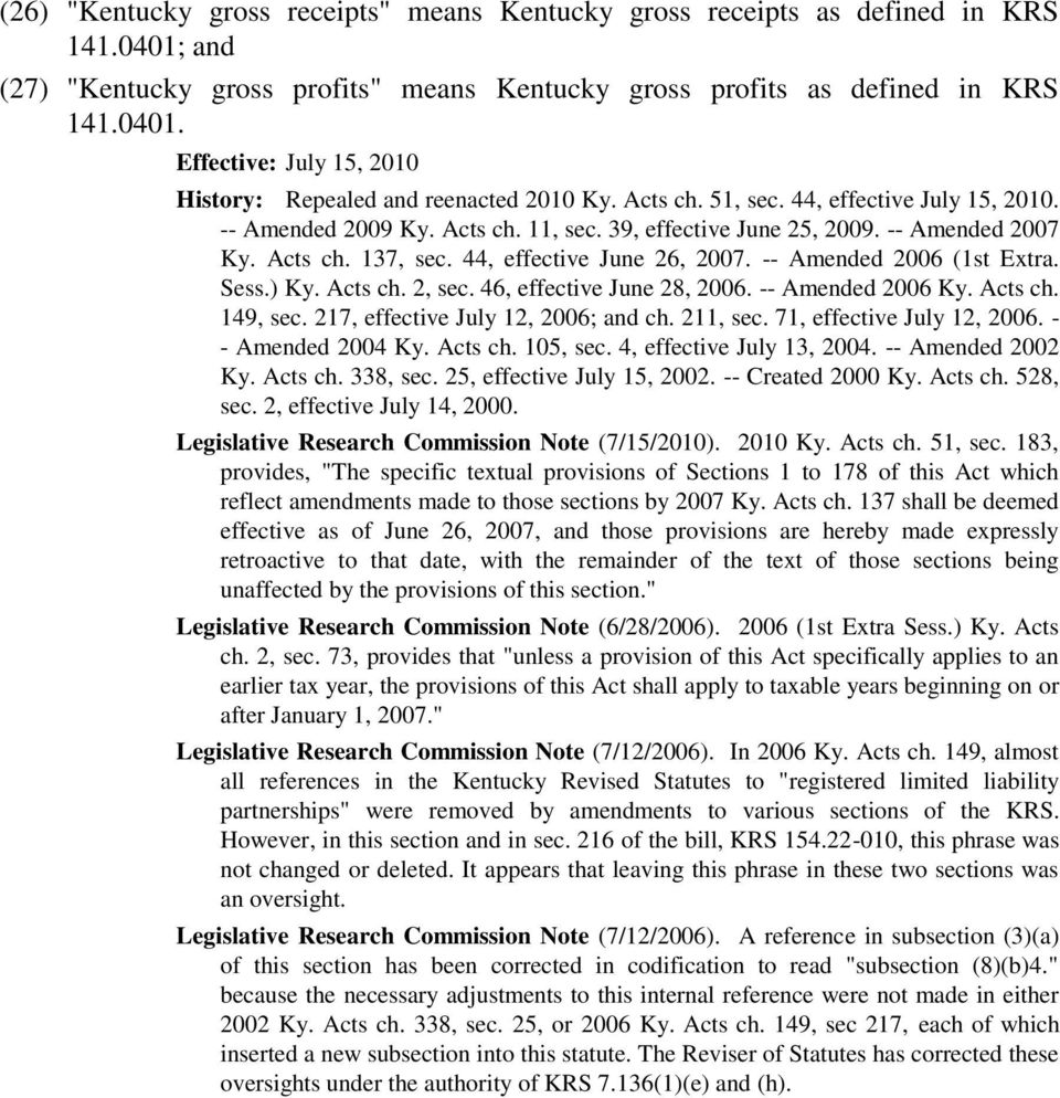 -- Amended 2006 (1st Extra. Sess.) Ky. Acts ch. 2, sec. 46, effective June 28, 2006. -- Amended 2006 Ky. Acts ch. 149, sec. 217, effective July 12, 2006; and ch. 211, sec. 71, effective July 12, 2006.
