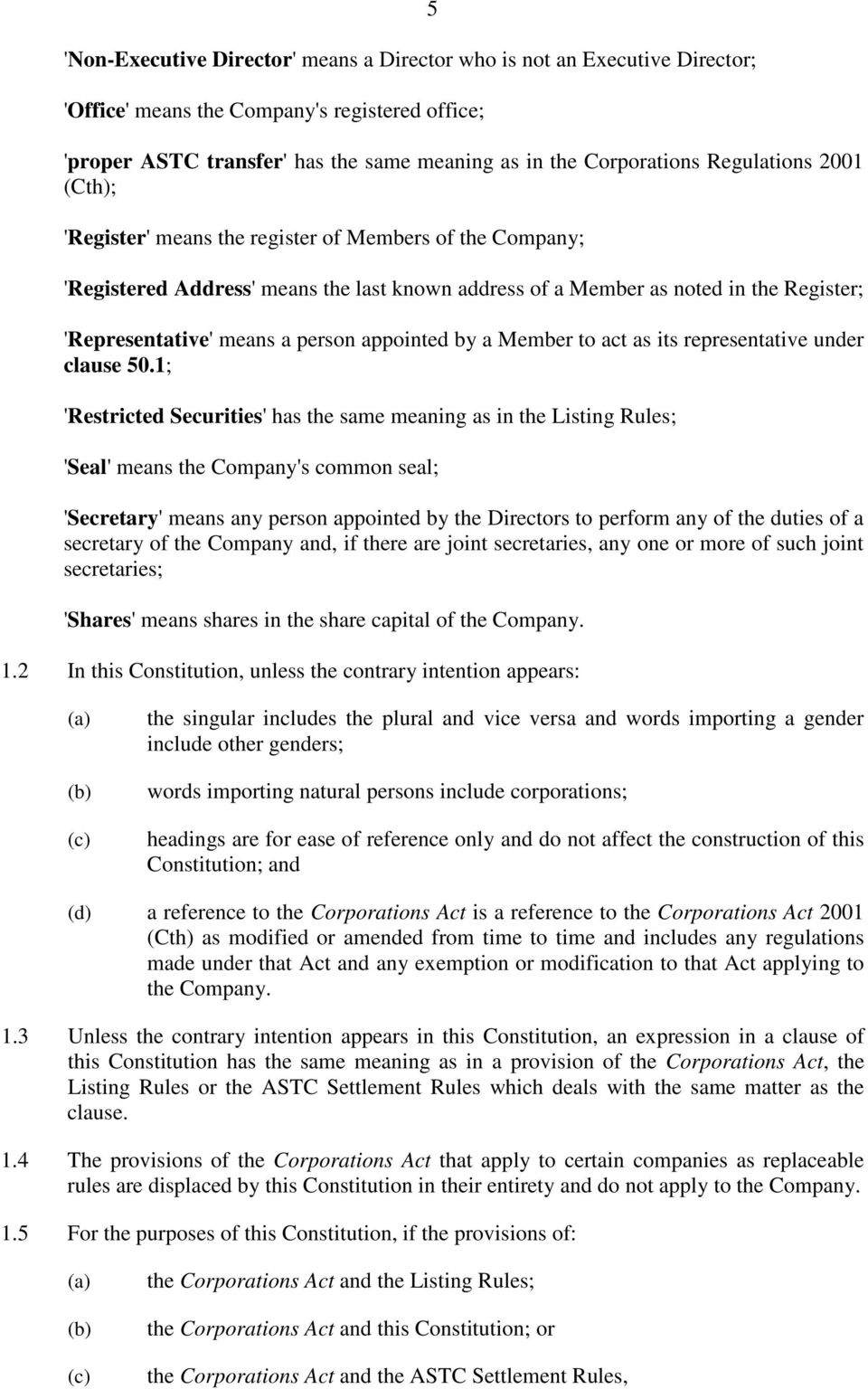 person appointed by a Member to act as its representative under clause 50.