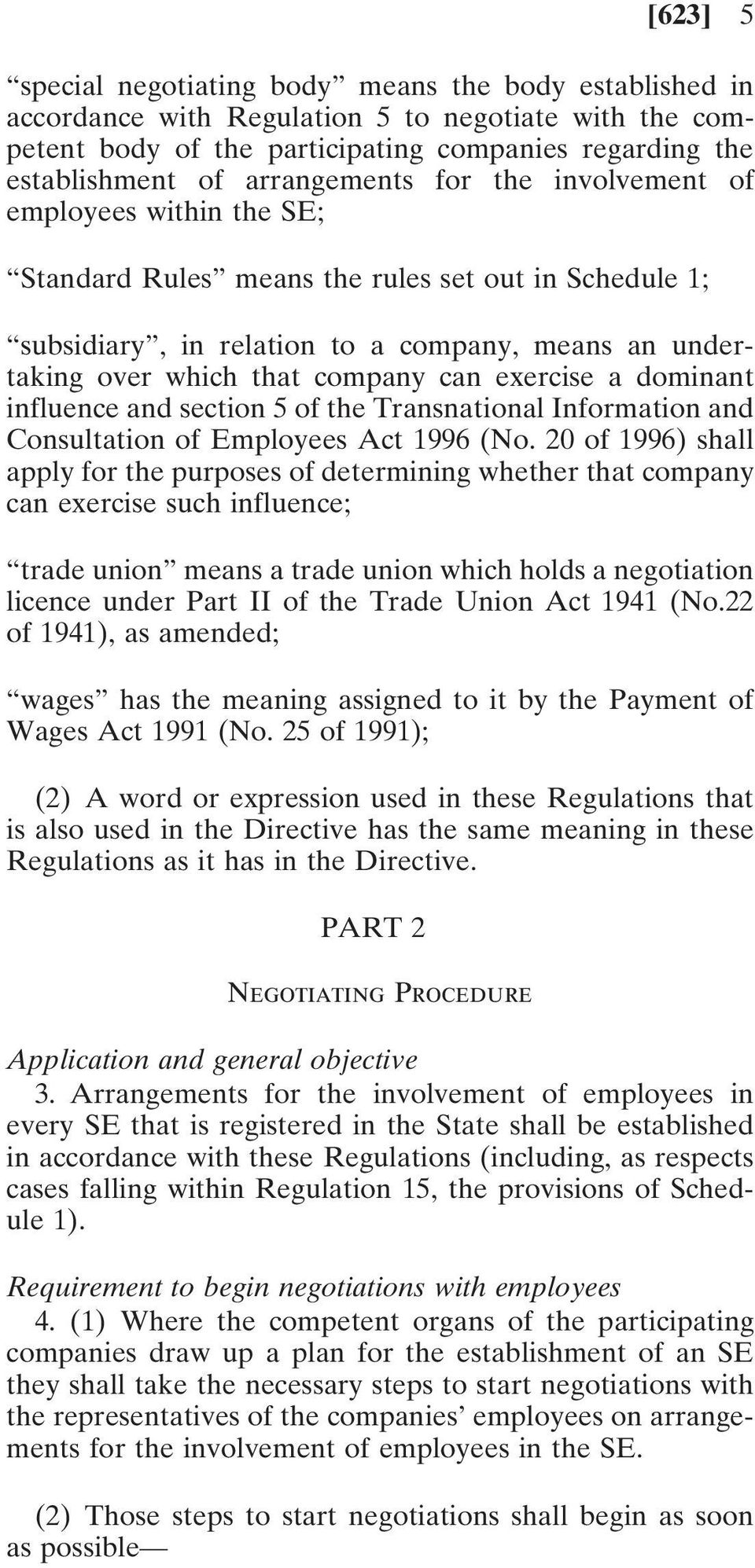 can exercise a dominant influence and section 5 of the Transnational Information and Consultation of Employees Act 1996 (No.