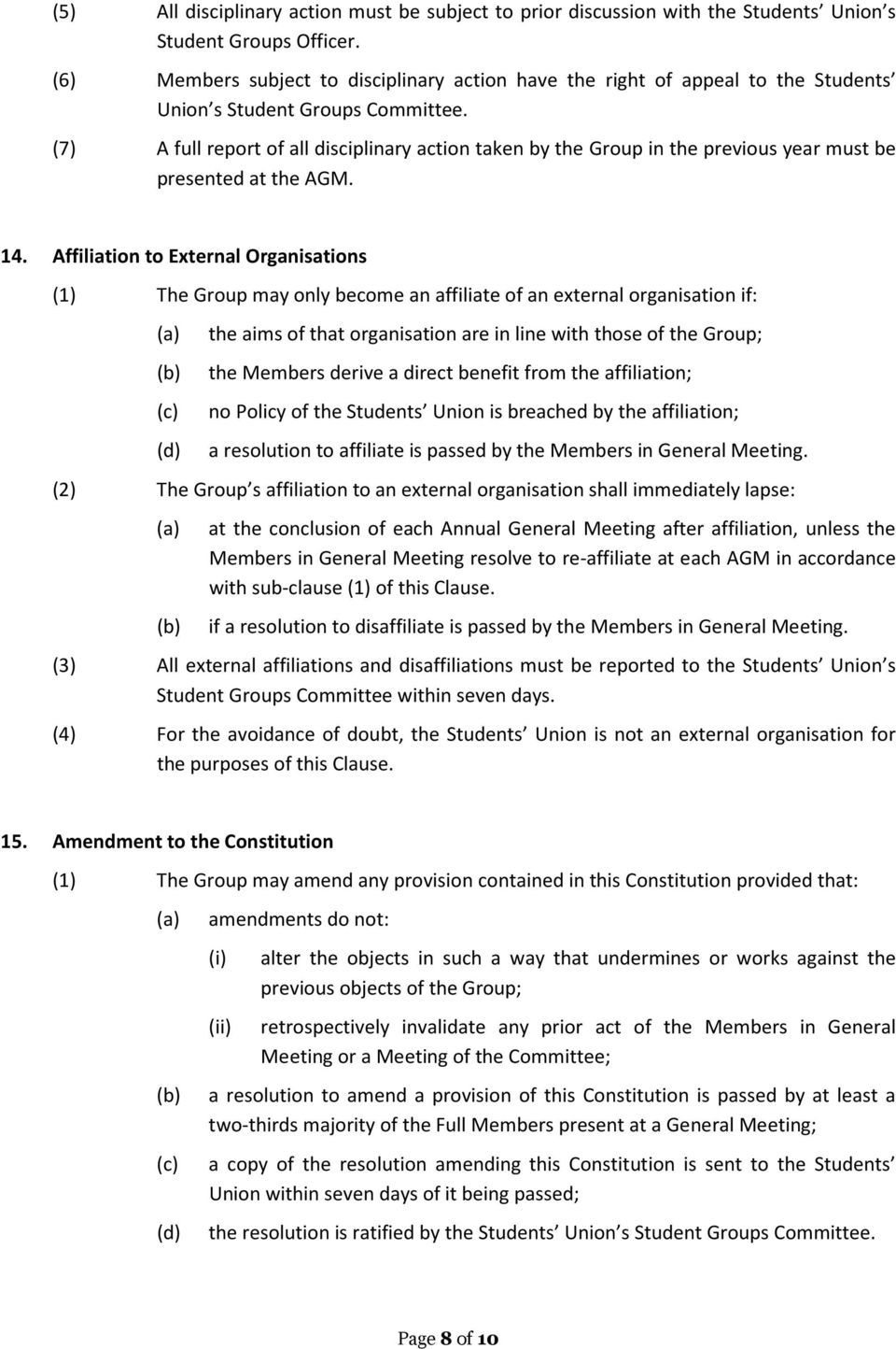 (7) A full report of all disciplinary action taken by the Group in the previous year must be presented at the AGM. 14.