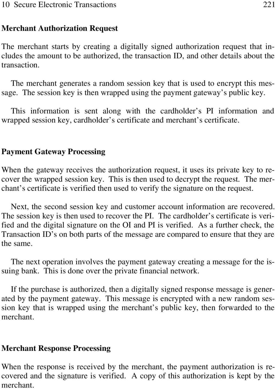 The session key is then wrapped using the payment gateway s public key.