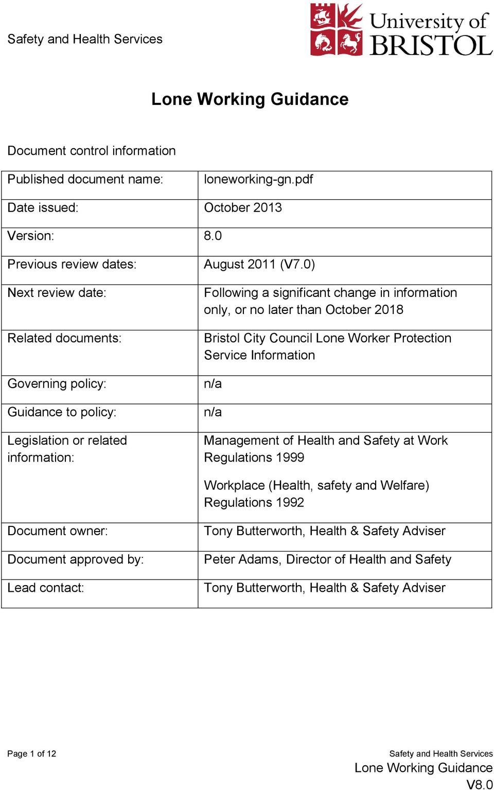0) Following a significant change in information only, or no later than October 2018 Bristol City Council Lone Worker Protection Service Information n/a n/a Management of Health