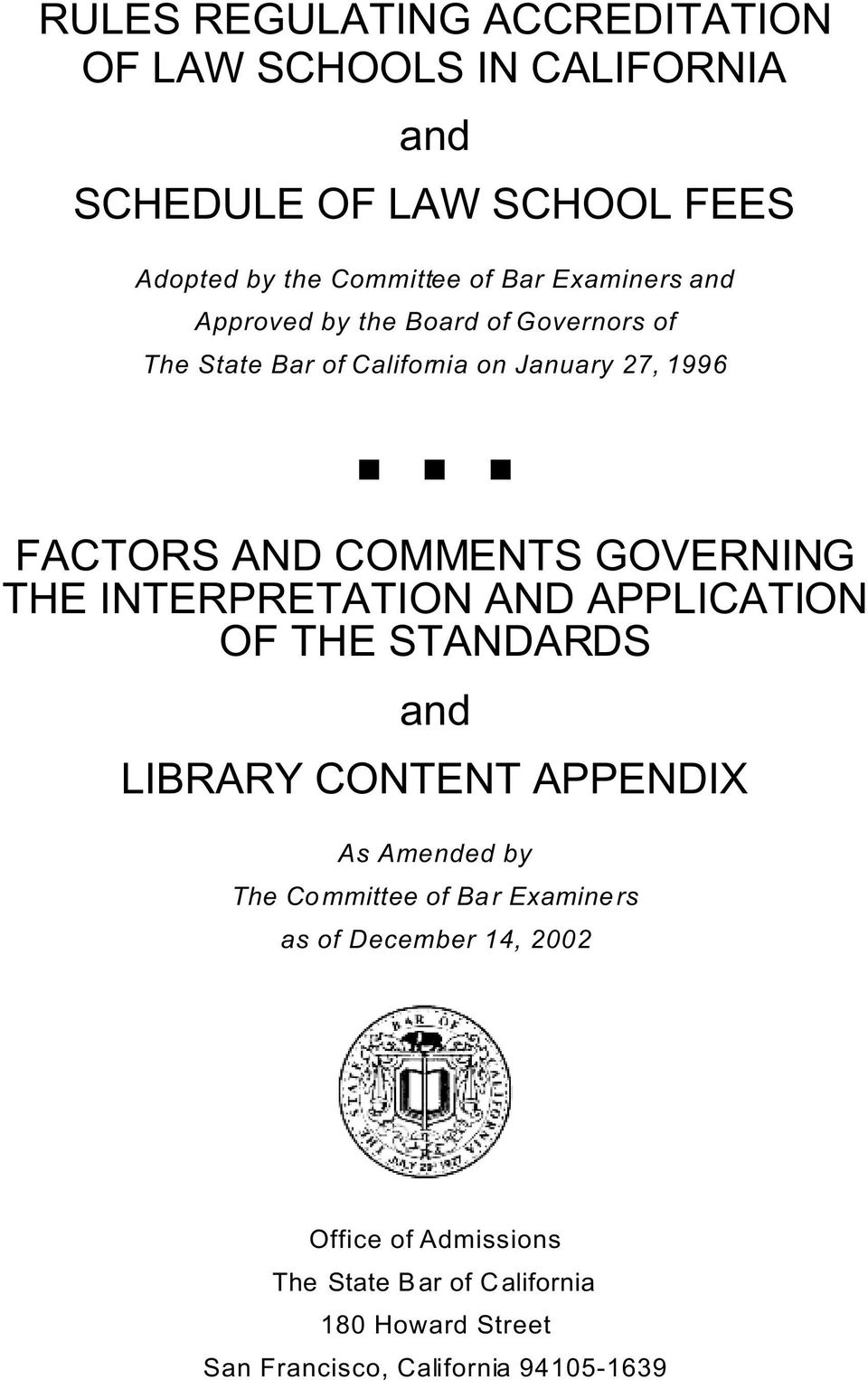 GOVERNING THE INTERPRETATION AND APPLICATION OF THE STANDARDS and LIBRARY CONTENT APPENDIX As Amended by The Committee of Bar