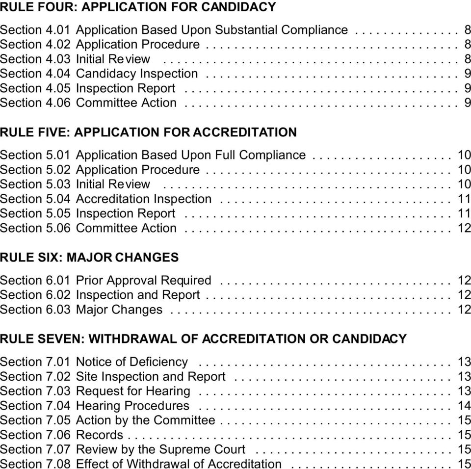 02 Application Procedure... 10 Section 5.03 Initial Review... 10 Section 5.04 Accreditation Inspection... 11 Section 5.05 Inspection Report... 11 Section 5.06 Committee Action.