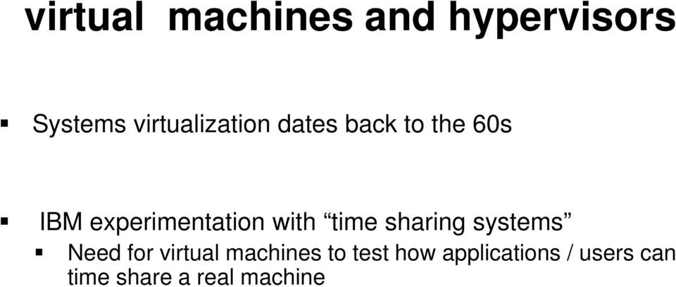 experimentation with time sharing systems Need for