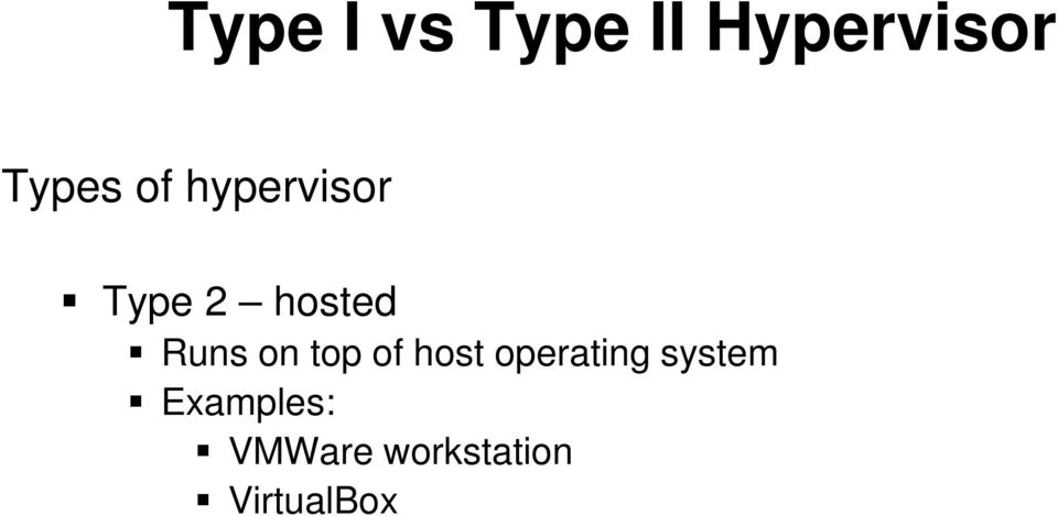 on top of host operating system