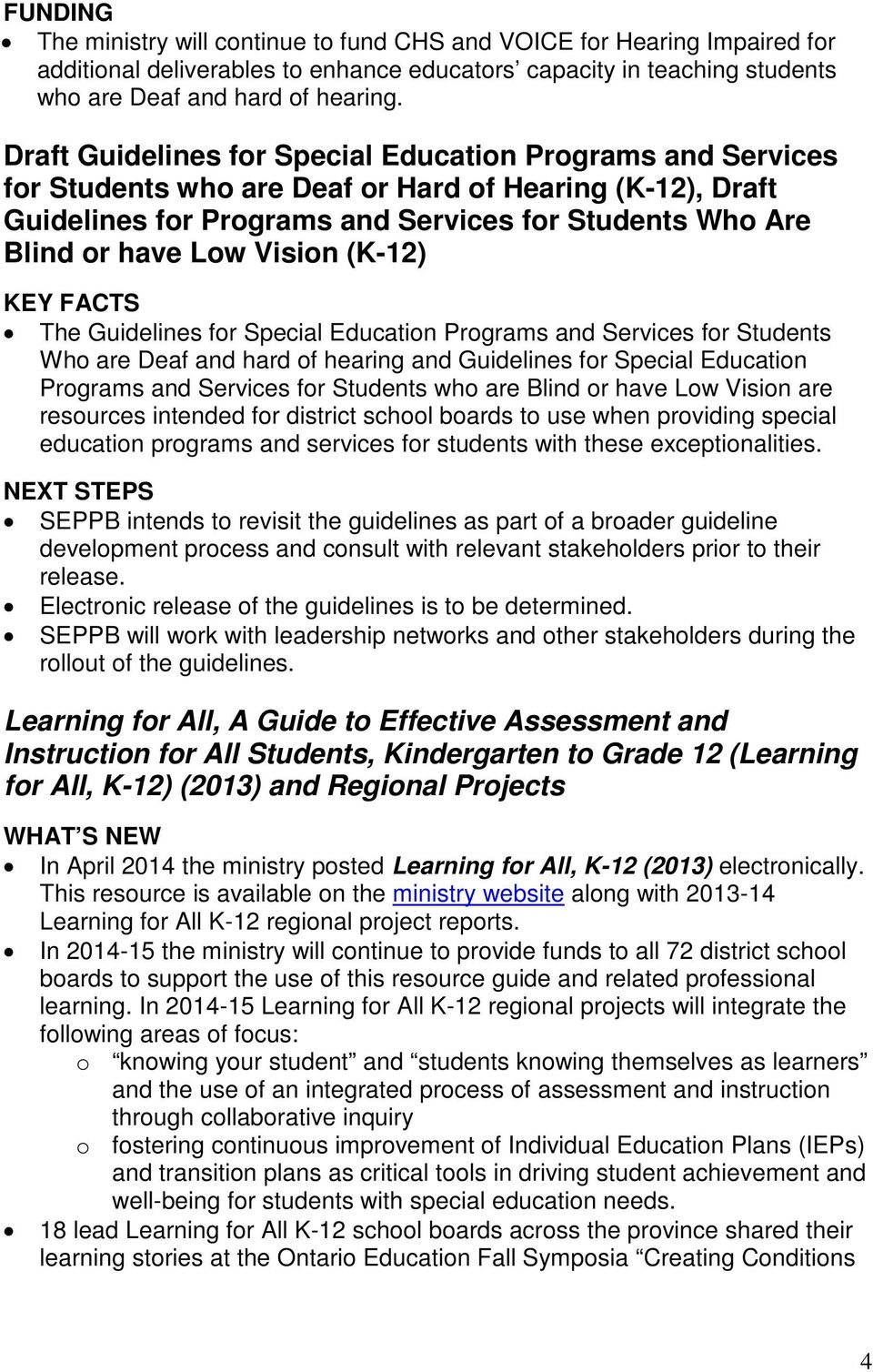 Vision (K-12) KEY FACTS The Guidelines for Special Education Programs and Services for Students Who are Deaf and hard of hearing and Guidelines for Special Education Programs and Services for