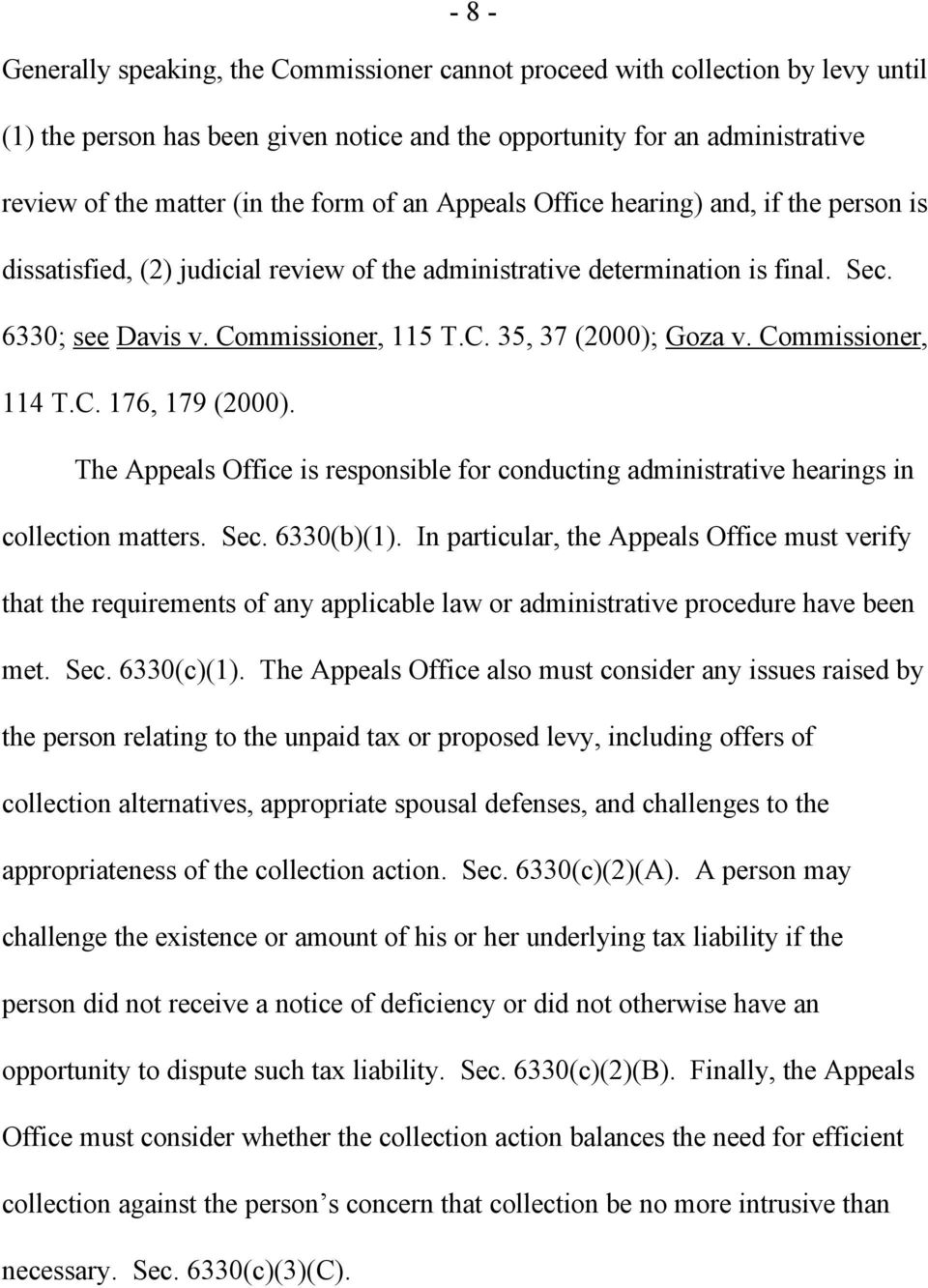 Commissioner, 114 T.C. 176, 179 (2000). The Appeals Office is responsible for conducting administrative hearings in collection matters. Sec. 6330(b)(1).