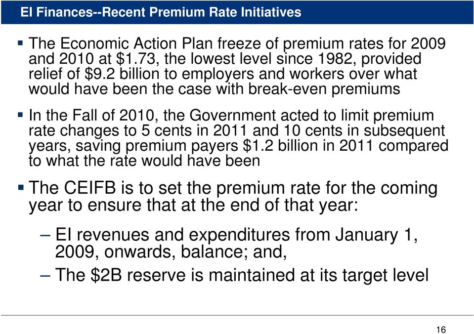 cents in 2011 and 10 cents in subsequent years, saving premium payers $1.