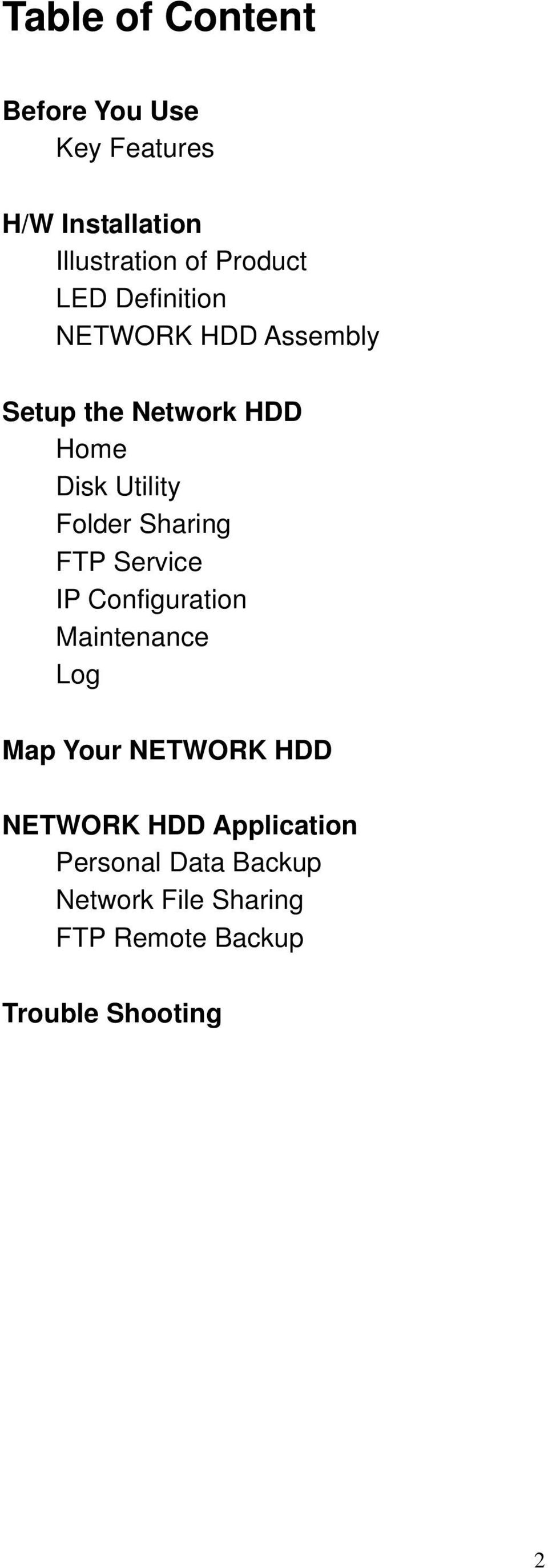 Sharing FTP Service IP Configuration Maintenance Log Map Your NETWORK HDD NETWORK HDD