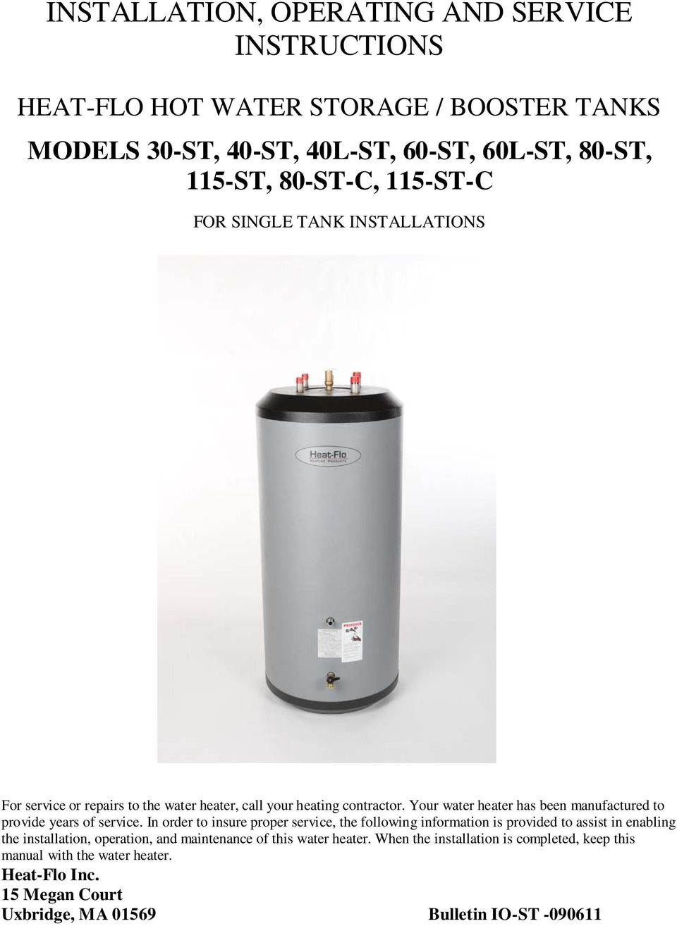Your water heater has been manufactured to provide years of service.