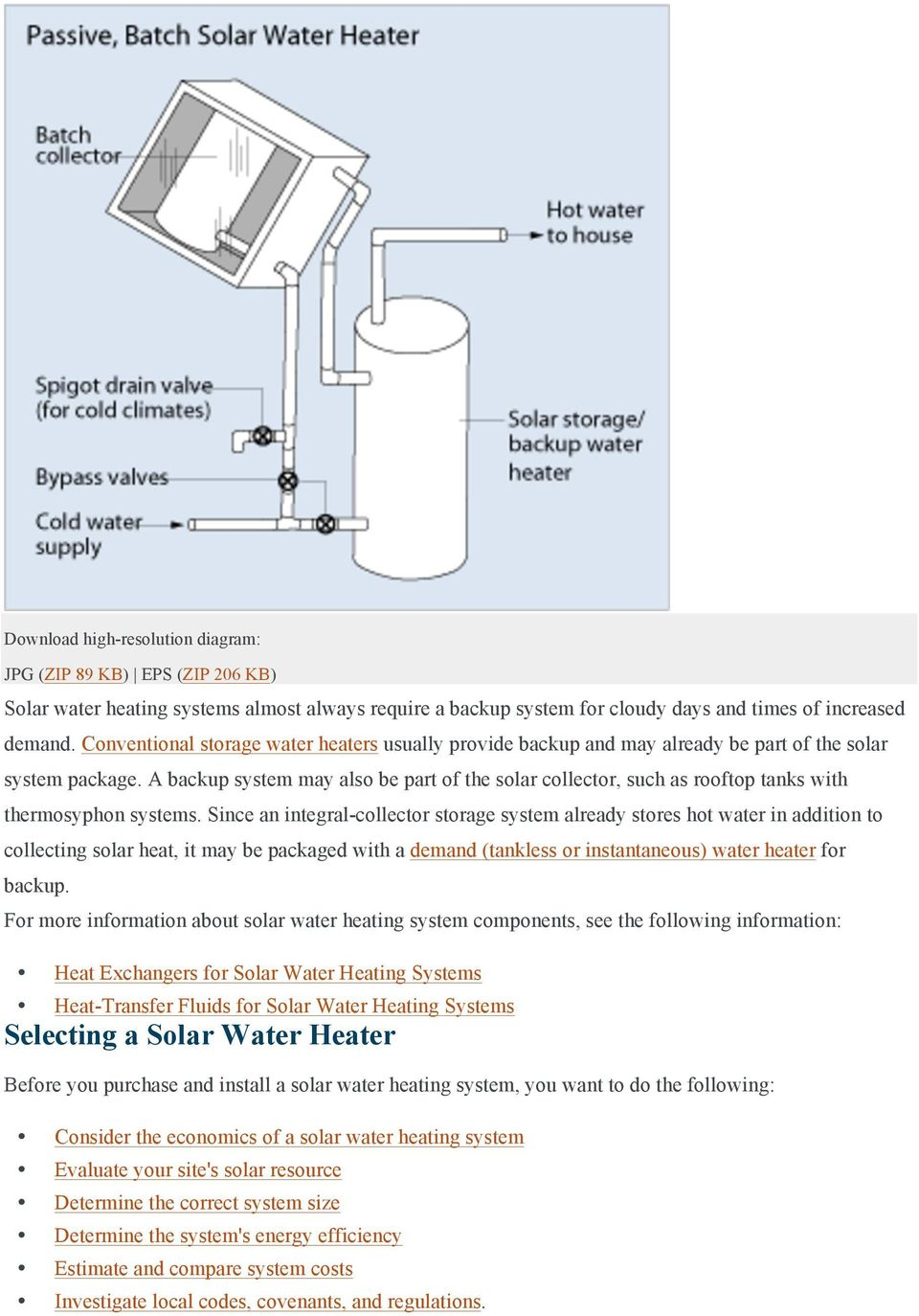 A backup system may also be part of the solar collector, such as rooftop tanks with thermosyphon systems.
