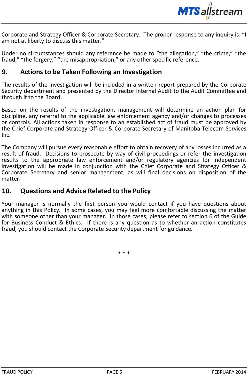 Actions to be Taken Following an Investigation The results of the investigation will be included in a written report prepared by the Corporate Security department and presented by the Director