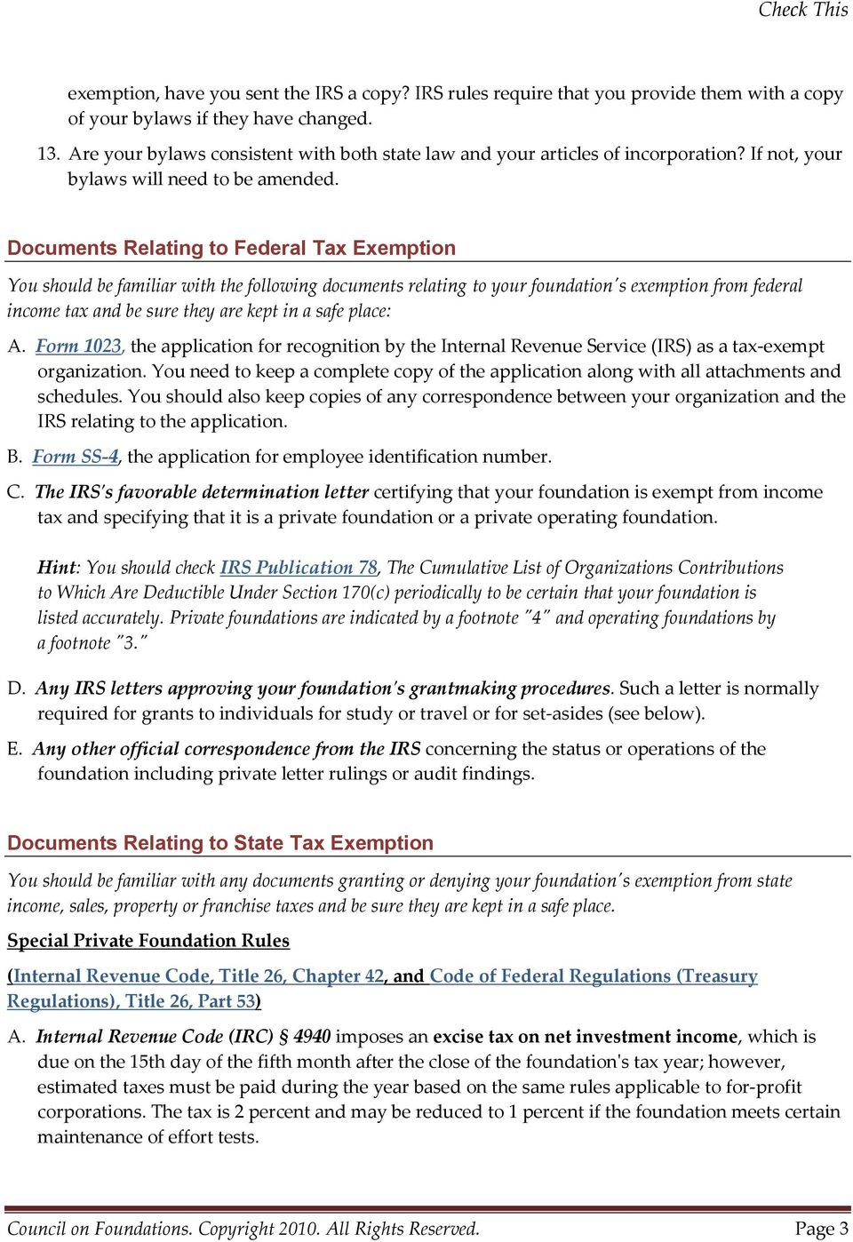 Documents Relating to Federal Tax Exemption You should be familiar with the following documents relating to your foundation's exemption from federal income tax and be sure they are kept in a safe