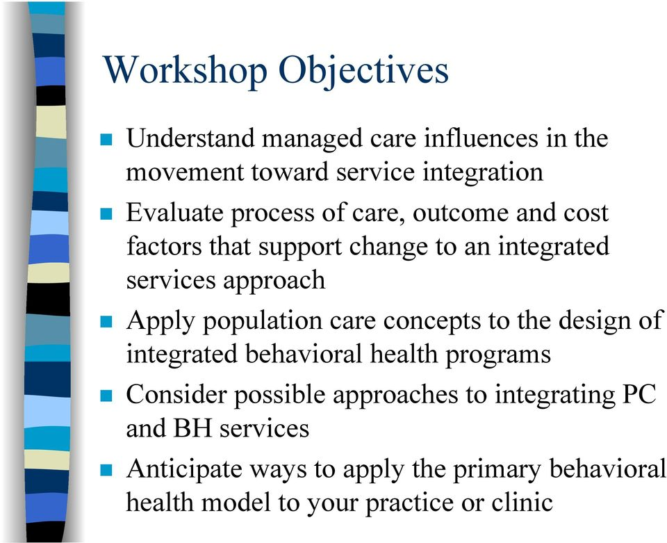 population care concepts to the design of integrated behavioral health programs Consider possible approaches