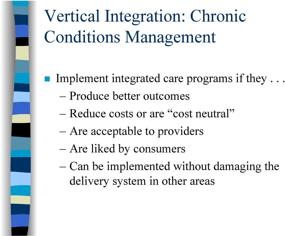 .. Produce better outcomes Reduce costs or are cost neutral Are