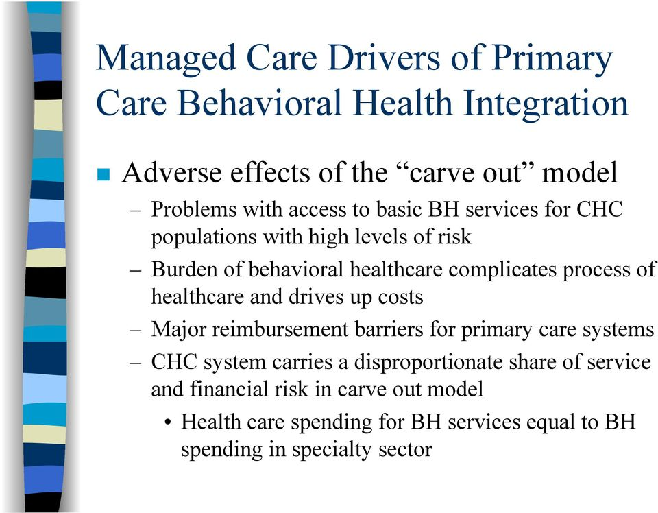 of healthcare and drives up costs Major reimbursement barriers for primary care systems CHC system carries a disproportionate